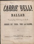 Carrie Bell! Ballad by Theo. Von La Hache