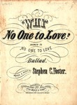 Why No One to Love?