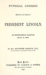 Funeral Address Delivered at the Burial of President Lincoln: At Springfield, Illinois, May 4, 1865