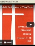 Stay Tuned for Another World by Kelly Miller Smith Sr.