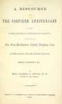 Discourse on the Fortieth Anniversary of the Author's Ministry in Pittsburgh and Allegheny: Delivered in the First Presbyterian Church, Allegheny City, at the Morning and Evening Services, Sabbath November 6, 1859 by Elisha Pope Swift