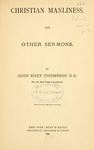 Christian Manliness, and Other Sermons