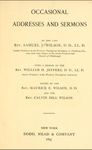 Occasional Addresses and Sermons by Samuel Jennings Wilson, Maurice E. Wilson, and Calvin Dill Wilson