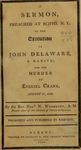 Sermon, Preached at Scipio, N. Y., at the Execution of John Delaware, a Native, for the Murder of Ezekiel Crane. August 17, 1804