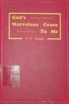 God's Marvelous Grace to Me